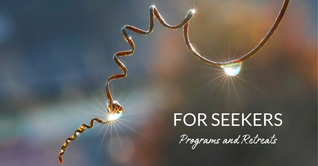 Programs and Retreats for Spiritual Seekers